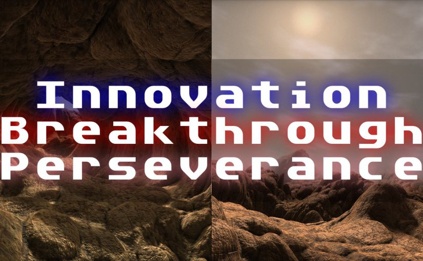 Innovation, Breakthrough and Perseverance